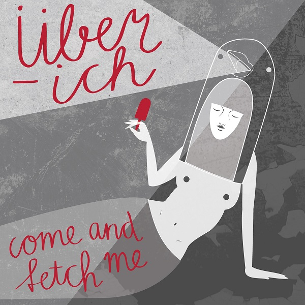 Nieuwe EP Uber-Ich-Come And Fetch Me