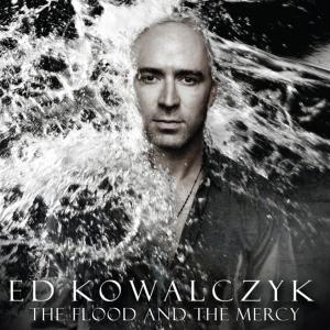 Ed Kowalczyk-The Flood And The Mercy