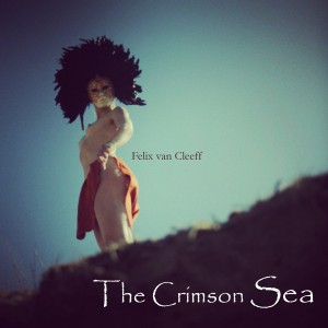 Felix van Cleeff-The Crimson Sea
