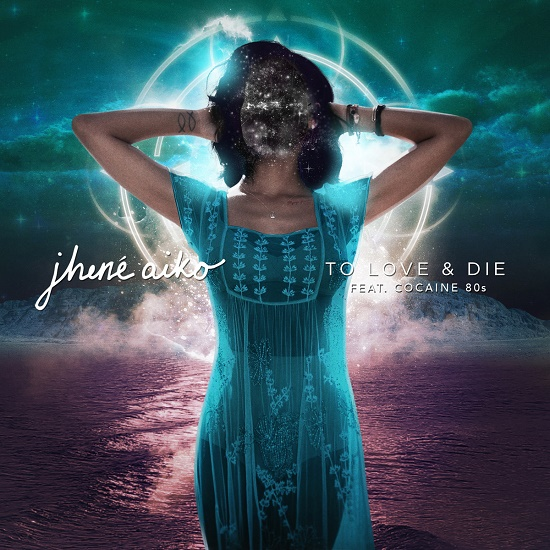 Jhene Aiko & Cocaine 80s-To Love And Die
