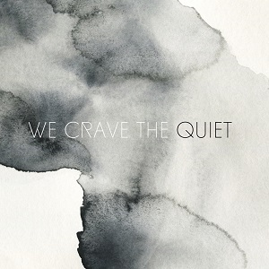We Crave The Quiet-We Crave The Quiet (EP)