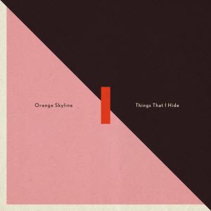 Orange Skyline-Things I Hide