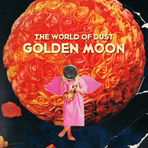 The World of Dust-Golden Moon